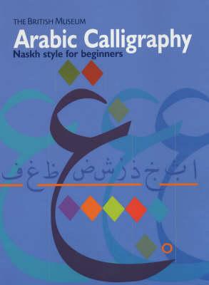 Arabic Calligraphy: Naskh Script for Beginners (Paperback)