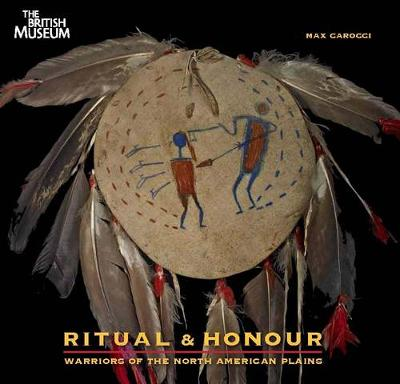 Ritual & Honour: Warriors of the North American Plains (Paperback)