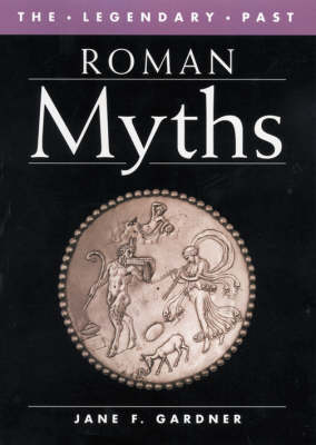 Roman Myths - The Legendary Past (Paperback)