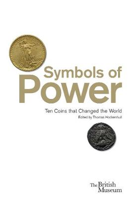Symbols of Power: Ten Coins that Changed the World (Paperback)