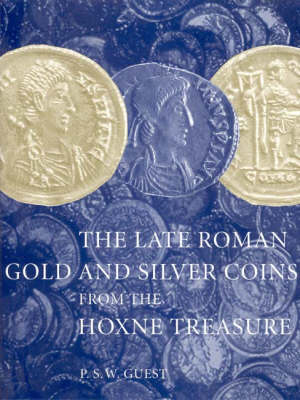 The Late Roman Gold and Silver Coins from the Hoxne Treasure (Hardback)