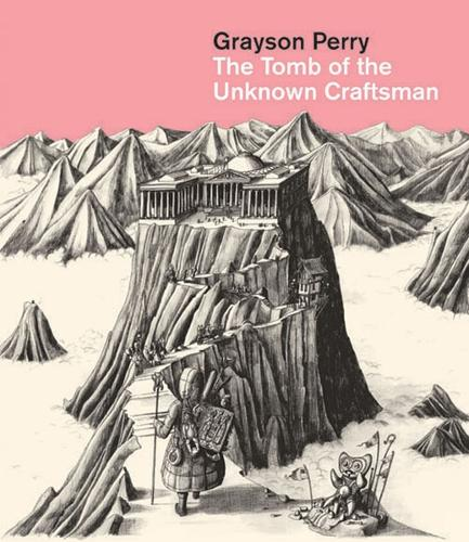 Grayson Perry: The Tomb of the Unknown Craftsman (Hardback)