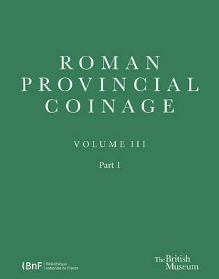 Roman Provincial Coinage III (Hardback)