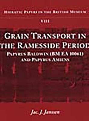 Grain Transport in the Ramesside Era: Papyrus Baldwin and Papyrus Amiens (Hardback)