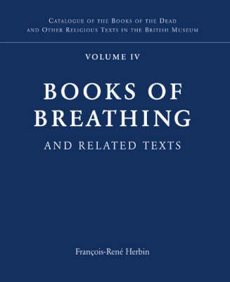 Books of Breathing and Related Texts -Late Egyptian Religious Texts in the British Museum Vol.1 - LERTBM (Hardback)