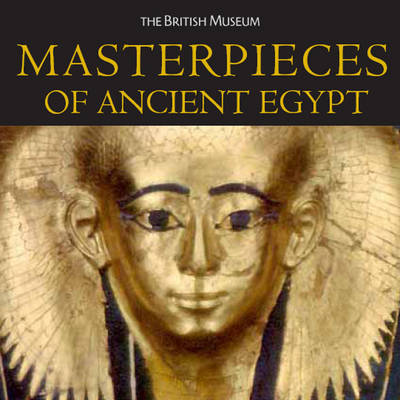 Masterpieces of Ancient Egypt (Hardback)