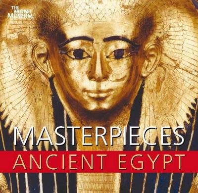 Masterpieces of Ancient Egypt (Paperback)
