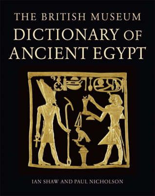 The British Museum Dictionary of Ancient Egypt (Hardback)