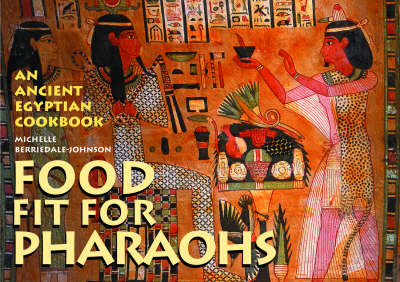 Food Fit for Pharaohs: An Ancient Egy (Paperback)