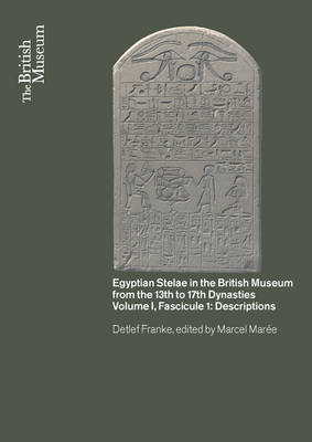 Egyptian Stelae in the British Museum from the 13th - 17th Dynasties (Hardback)