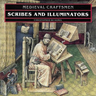 Scribes and Illuminators - Medieval Craftsmen S. (Paperback)