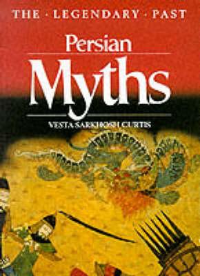 Persian Myths (Legendary Past) (Hardback)