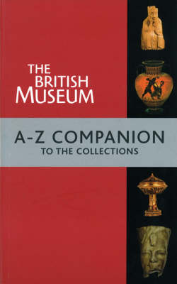 The British Museum A-Z Companion (Paperback)