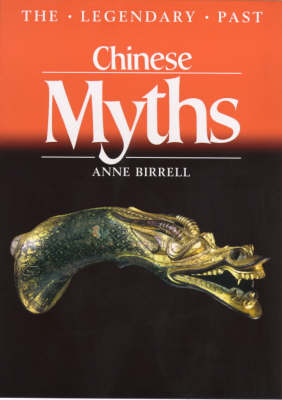 Chinese Myths - The Legendary Past (Paperback)