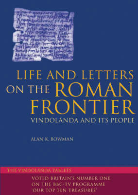 Life and Letters on the Roman Frontier: Vindolanda and Its People (Paperback)