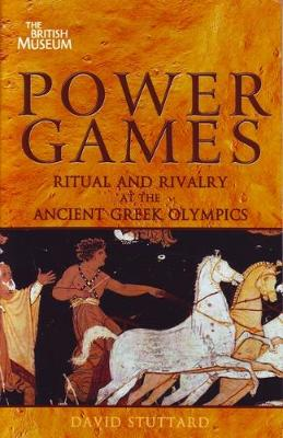 Power Games: Ritual and Rivalry at the Ancient Greek Olympics (Paperback)