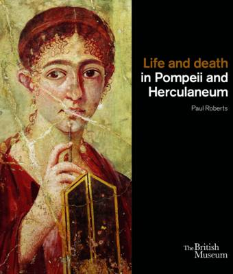 Life and Death in Pompeii and Herculaneum (Hardback)