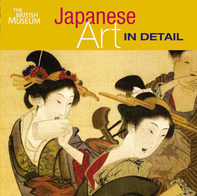 Japanese Art in Detail - Art in Detail (Hardback)