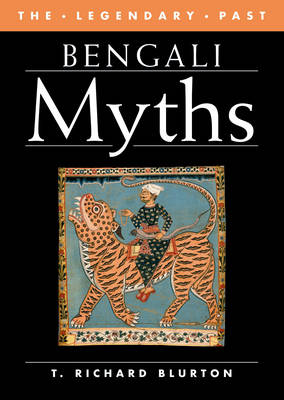 Bengali Myths - The Legendary Past (Paperback)