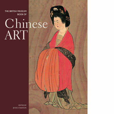 British Museum Book of Chinese Art (Paperback)
