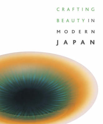 Crafting Beauty in Modern Japan: Celebrating Fifty Years of the Japan Traditional Art Crafts Exhibition (Paperback)