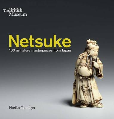 Netsuke: 100 miniature masterpieces from Japan (Paperback)
