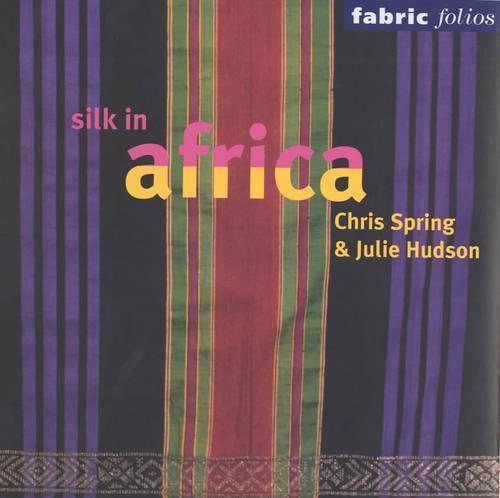 Silk in Africa (Fabric Folio) (Paperback)