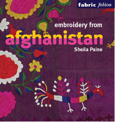 Embroidery from Afghanistan - Fabric Folios (Paperback)