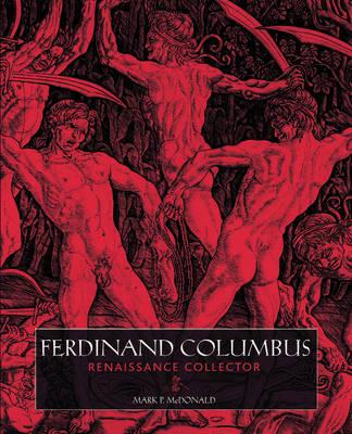 Ferdinand Columbus: Renaissance Collector (Paperback)