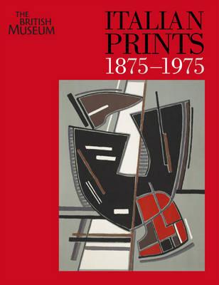 Italian Prints 1875-1975 (Paperback)