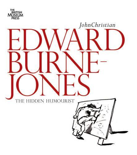 Edward Burne-Jones: The Hidden Humorist (Paperback)