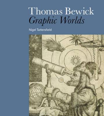 Thomas Bewick: Graphic Worlds (Paperback)