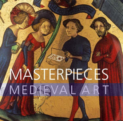 Masterpieces of Medieval Art (Hardback)