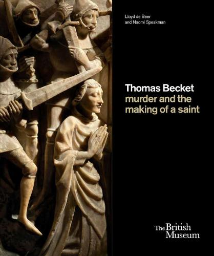 Thomas Becket: murder and the making of a saint (Hardback)
