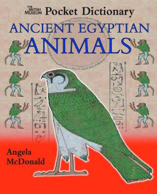 The British Museum Pocket Dictionary of Ancient Egyptian Animals - British Museum Pocket Dictionaries (Hardback)