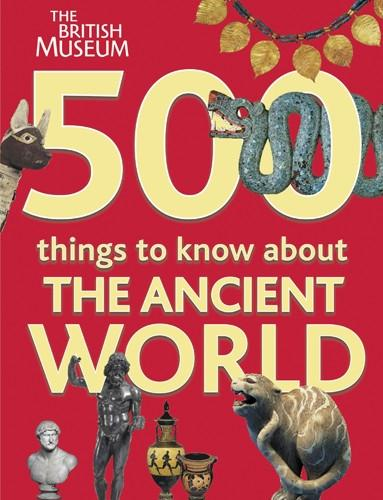 500 Things to Know About the Ancient World (Paperback)
