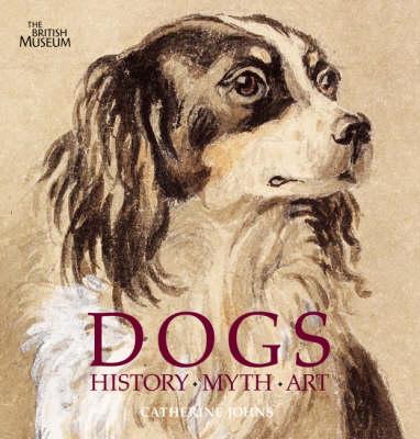Dogs: History, Myth, Art (Hardback)