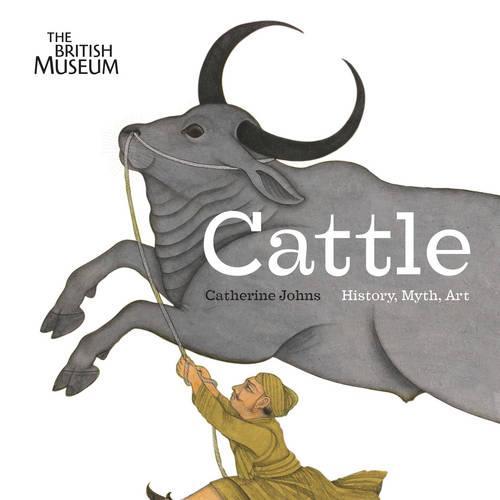 Cattle: History, Myth, Art (Hardback)