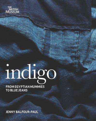 Indigo: Egyptian Mummies to Blue Jeans (Paperback)
