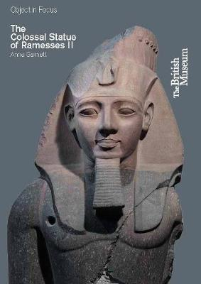 The Colossal Statue of Ramesses II - Objects in Focus (Paperback)