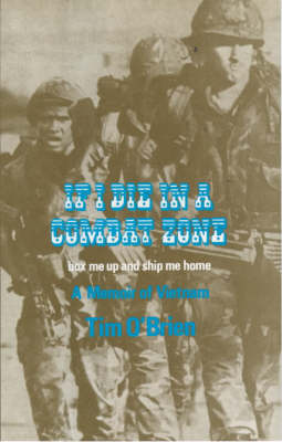 If I Die in a Combat Zone (Hardback)