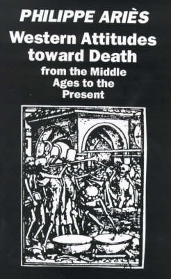 Western Attitudes Towards Death: From the Middle Ages to the Present (Paperback)