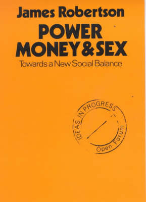 Power, Money and Sex - Open Forum S. (Paperback)