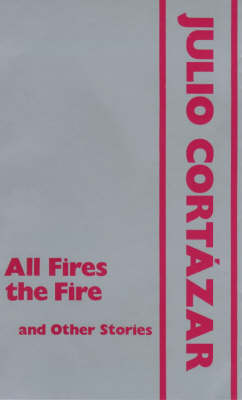 All Fires the Fire and Other Stories (Hardback)