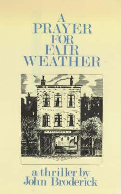 A Prayer for Fair Weather (Hardback)