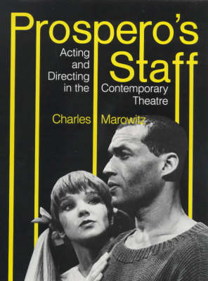Prospero's Staff: Acting and Directing in the Contemporary Theatre - Indiana studies in theatre & drama (Hardback)