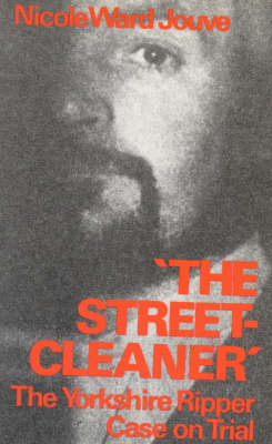 The Streetcleaner: Yorkshire Ripper Case on Trial (Paperback)