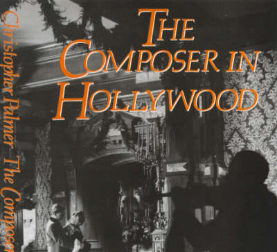 The Composer in Hollywood (Hardback)