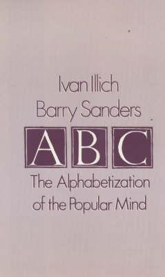 A. B. C. - Alphabetization of the Popular Mind (Hardback)