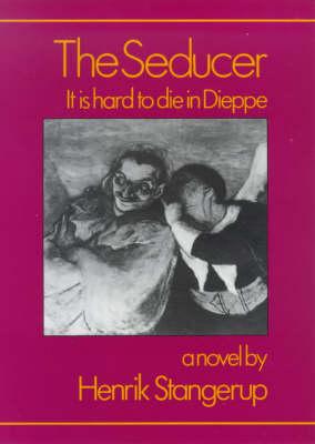 The Seducer: It is Hard to Die in Dieppe (Hardback)